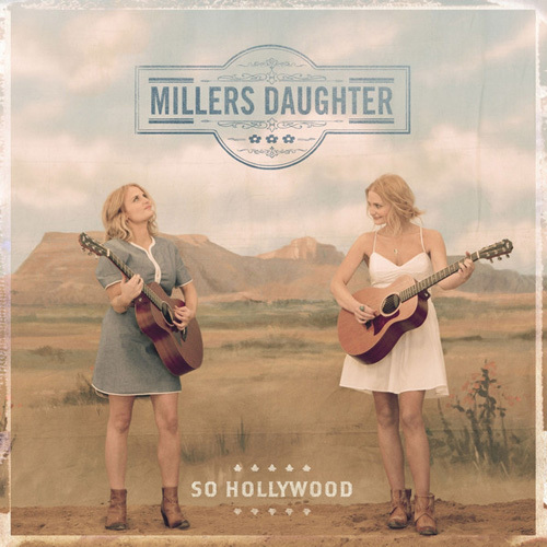 Millers Daughter - So Hollywood (2014)
