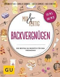 Mix & Fertig Backvergnügen - Die besten GU-Rezepte für den Thermomix