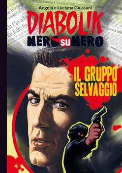 Diabolik Nero su Nero - Volume 45 - Il Gruppo Selvaggio (2015)