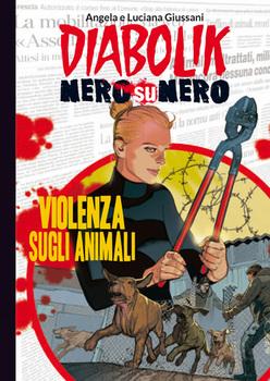 Diabolik Nero su Nero - Volume 46 - Violenza sugli Animali (2015)