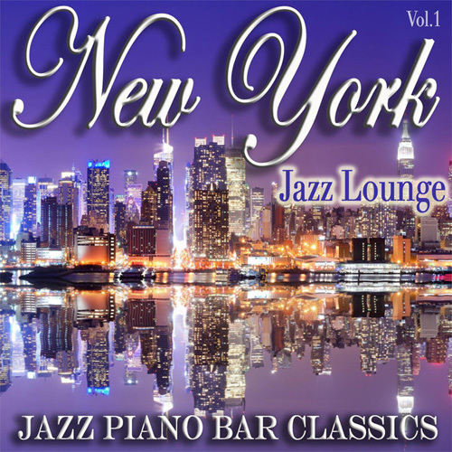 New York Jazz Lounge, Jazz Lounge & New York Lounge Quartett - Jazz Piano Bar Classics Vol.1 (2014)