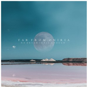 Far From Oniria - No Dream Is Big Enough [EP] (2016)
