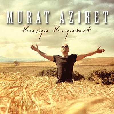 o5ckpap83xxq Murat Aziret Kavga K�yamet (2014) Single