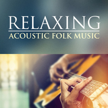 VA – Relaxing Acoustic Folk Music (2016) [MP3 320 Kbps]