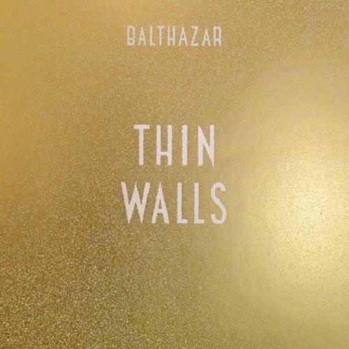 Balthazar - Thin Walls (2015)