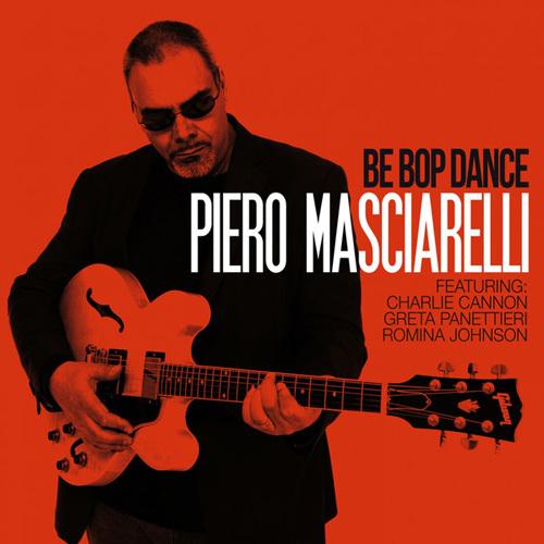 Piero Masciarelli - Be Bop Dance (feat. Charlie Cannon, Greta Panettieri, Romina Johnson) (2014)