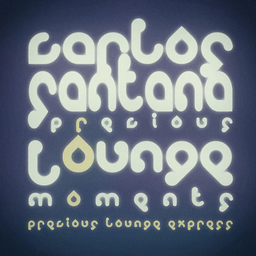 Precious Lounge Express - Precious Lounge Moments - Carlos Santana (2014)