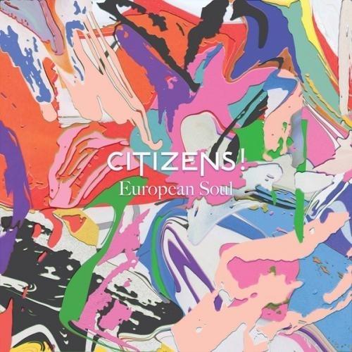 Citizens! - European Soul (Deluxe Edition) (2015)