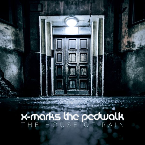 X-Marks the Pedwalk - The House of Rain (2015)