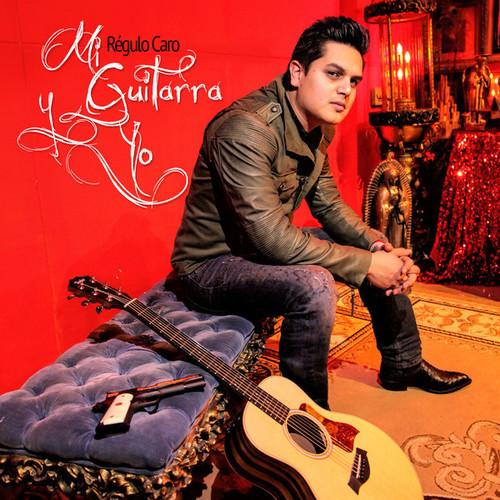 Regulo Caro - Mi Guitarra Y Yo (2014)