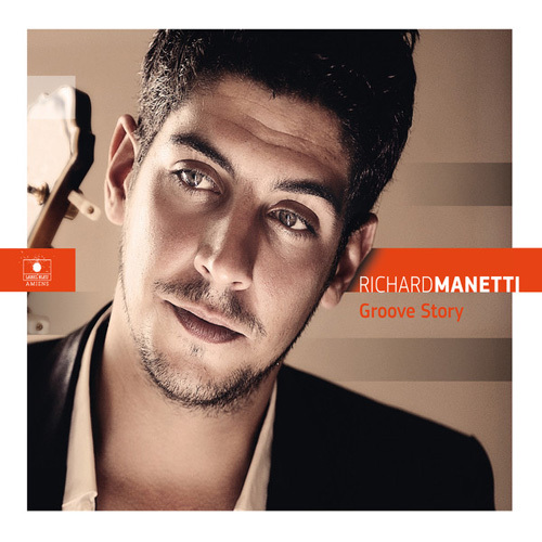 Richard Manetti - Groove Story (2014)