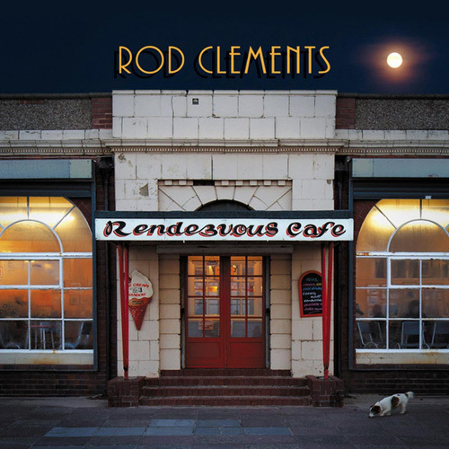 Rod clements - Rendezvous Cafe (2014)