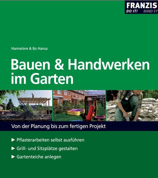 Bauen und Handwerken im Garten - Von der Planung bis zum fertigen Projekt