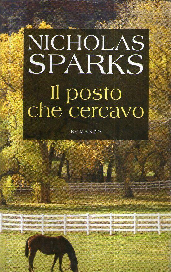 Nicholas Sparks - Il posto che cercavo (2005)