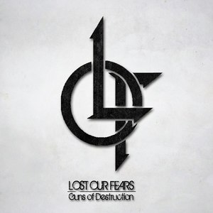 Lost Our Fears - Guns of Destruction [EP] (2016)