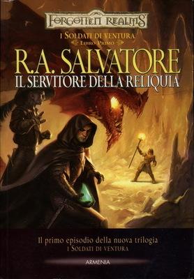 R.A. Salvatore - I soldati di ventura 01. Il Servitore della Reliquia