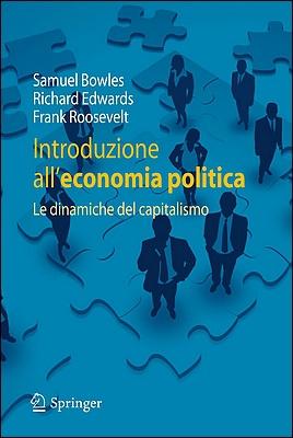 Samuel Bowles, Richard Edwards, Frank Roosevelt - Introduzione all'economia politica. Le dinamiche del capitalismo (2011)