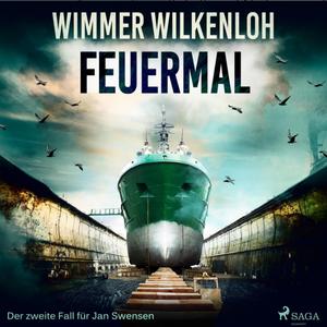 Wimmer Wilkenloh - Feuermal (Der zweite Fall für Jan Swensen)