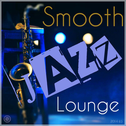 Smooth Jazz - Smooth Jazz Lounge - (Easy Listening Piano Brass Jazz Grooves) (2014)