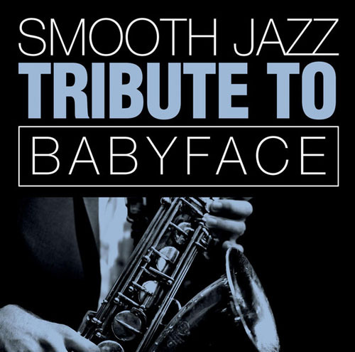 Smooth Jazz All Stars - Babyface Smooth Jazz Tribute (2014)