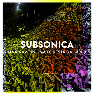 Subsonica - Una Nave In Una Foresta Dal Vivo (2015).Mp3 - 320Kbps