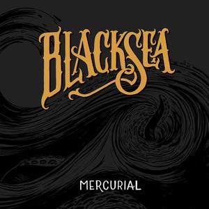 Black Sea – Mercurial (2016)