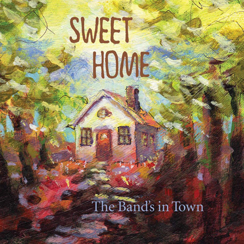 Sweet Home - The Band's in Town (2014)