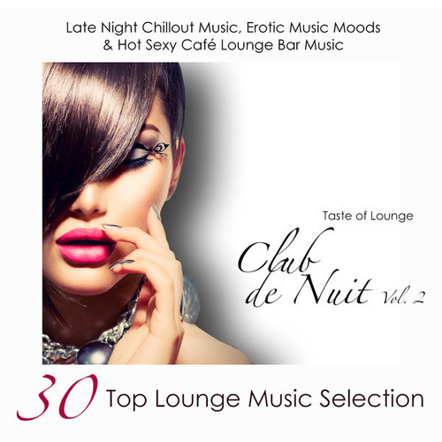 Taste of Lounge - Club de Nuit, Vol. 2 (2014)