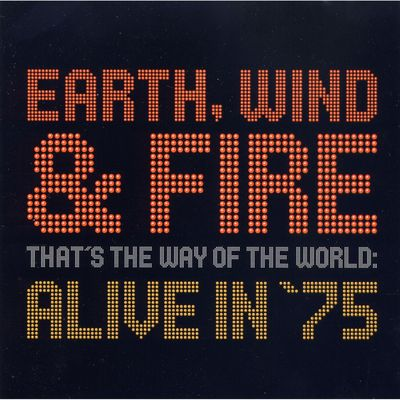 Earth Wind & Fire - That's the Way of the World: Alive in 75(2002).Flac 24 bit -  4416 kHz