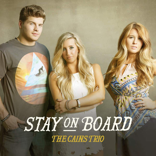 The Cains Trio - Stay on Board (2014)