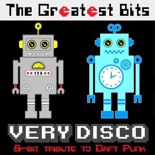 The Greatest Bits - Very Disco (8-bit tribute to Daft Punk) (2014)