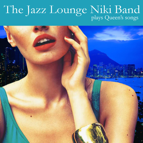 The Jazz Lounge Niki Band - Plays Queen (2014)