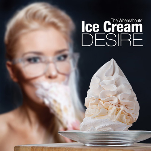 The Whereabouts - Ice Cream Desire (2014)