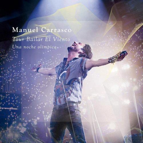 Manuel Carrasco - Tour Bailar el Viento (Una Noche Olímpica En Directo) (2016)