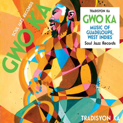 Tradisyon Ka - Soul Jazz Records Presents Gwo Ka: Music of Guadeloupe, West Indies (2014)