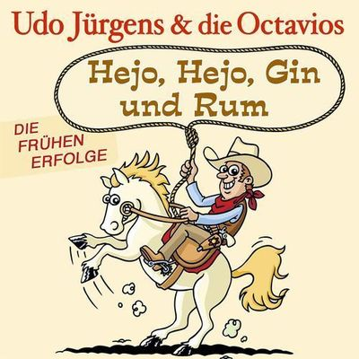 Udo J¬rgens & Die Octavios - Hejo, Hejo, Gin und Rum (Die Fr¬hen Erfolge) ( ...