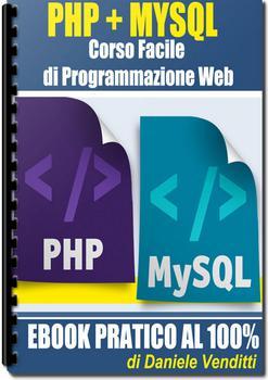 Daniele Venditti - PHP + MYSQL. Corso facile di programmazione web (2015)