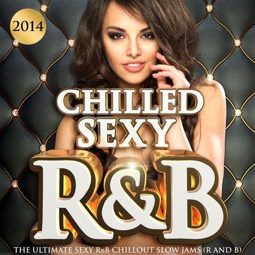 Urban Silk - Chilled Sexy R&B 2014 - The Ultimate Sexy Rnb Chillout Slow Jams (2014)