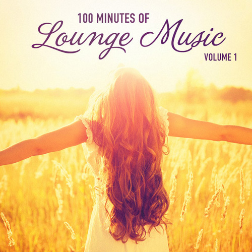 VA - 100 Minutes of Lounge Music, Vol. 1 (2014)