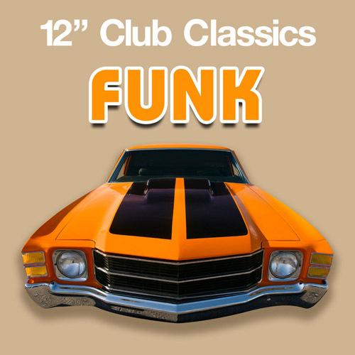 VA - 12'' Club Classics - Funk (2011) [+flac]
