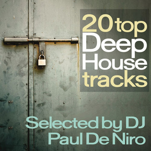 VA - 20 Top Deep House Tracks (Dancing from Miami to Paris Selected By DJ Paul De Niro) (2013)