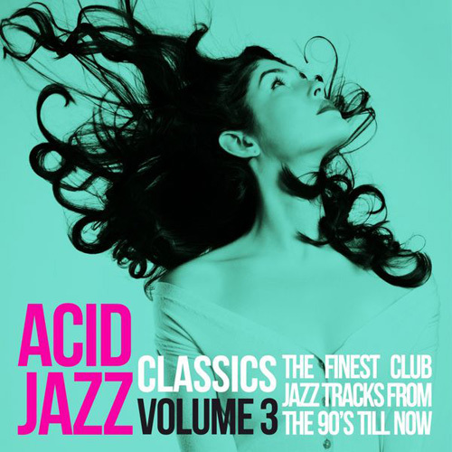 VA - Acid Jazz Classics, Vol. 3 (The Finest Club Jazz Tracks from the 90's 'Till Now) (2014)
