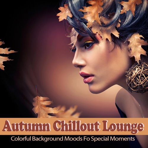 VA - Autumn Chillout Lounge (Colorful Background Moods for Special Moments) (2014)