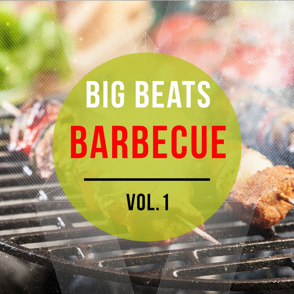 VA - Big Beats Barbecue, Vol.1 (Best Of BBQ House Music) (2014)
