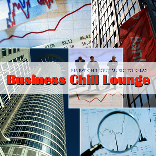 VA - Business Chill Lounge (Finest Chillout Music To Relax) (2014)