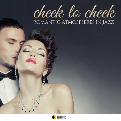 VA - Cheek to Cheek (Romantic Atmospheres in Jazz) (2014)