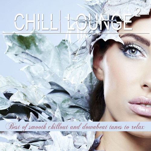 VA - Chill Lounge, Vol. 2 (Best of Smooth Chillout and Downbeat Tunes to Relax) (2014)