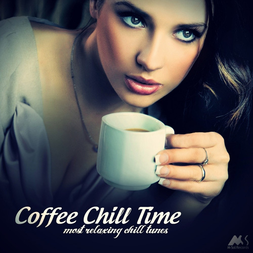 VA - Coffee Chill Time (Most Relaxing Chill Tunes) (2014)