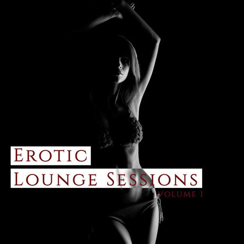 VA - Erotic Lounge Session, Vol. 1 (Finest Bare & Secret Lounge Tunes) (2014)