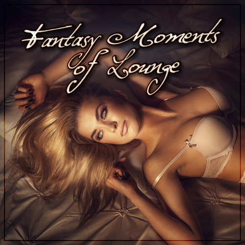 VA - Fantasy Moments Of Lounge (2014)